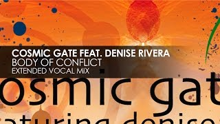 Cosmic Gate featuring Denise Rivera - Body Of Conflict (Extended Vocal Mix)