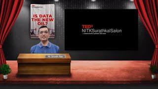 Is Data the New Oil? | Mr. Srinidhi Shama Rao | TEDxNITKSurathkalSalon