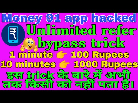 Money91 app hacked, unlimited refer and earn, withdraw all