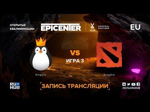 Kinguin vs Kingdra, EPICENTER XL EU, game 3 [Maelstorm, Autodestruction]