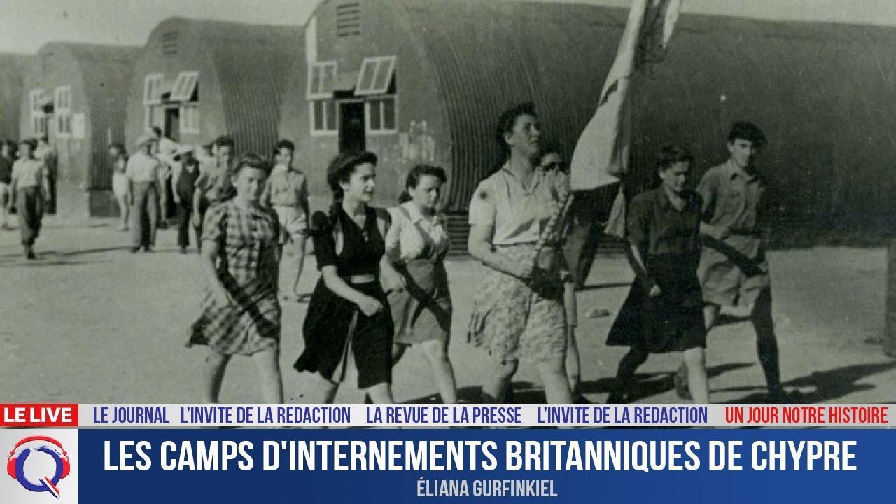 Les camps d'internements britanniques de Chypre - Un jour notre Histoire du 11 aout 2021
