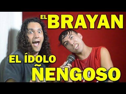 EL BRAYAN - EL ÍDOLO ÑENGOSO