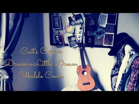 Cait's Corner - Dream a Little Dream - Cover