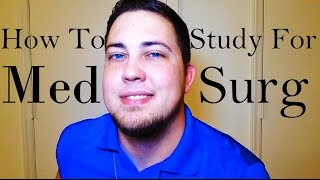 How To Study Med Surg (6 Steps to Straight As)