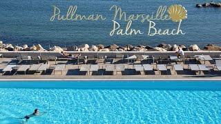 24h au Pullman Marseille Palm Beach
