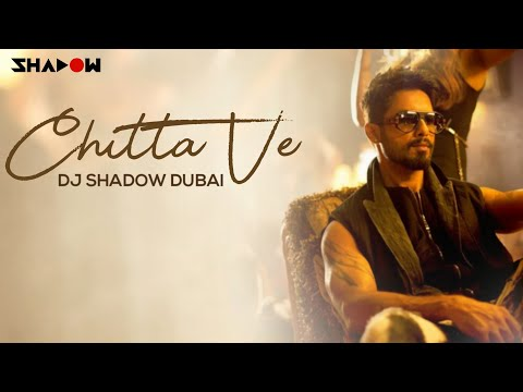 Chitta Ve | Udta Punjab | DJ Shadow Dubai Remix | 2016