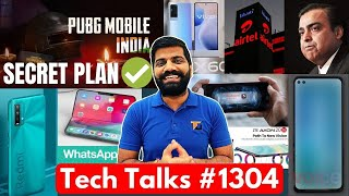 Tech Talks #1304 - PUBG Mobile India Secret Plan, Whatsapp Delete, S21 Leaks, X60, Airtel Vs Jio,M12