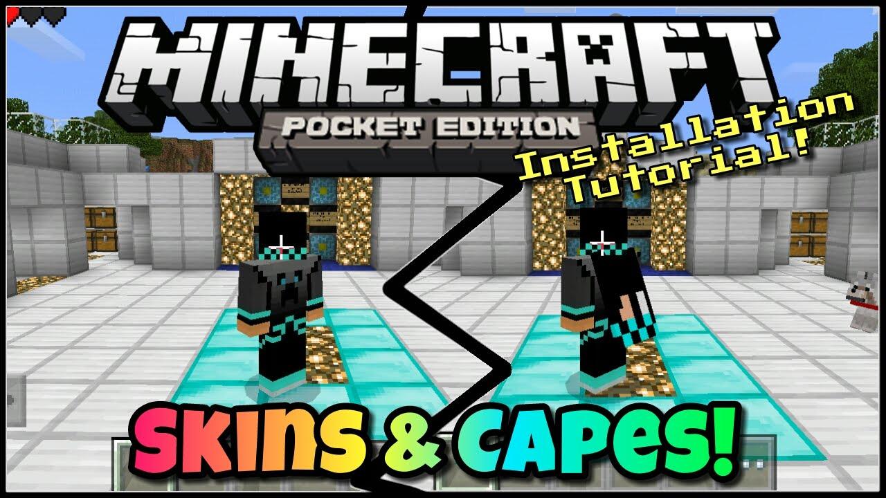 [0 10 5] Skins & Capes! - Minecraft Pocket Edition - Installation/Making  Tutorial!