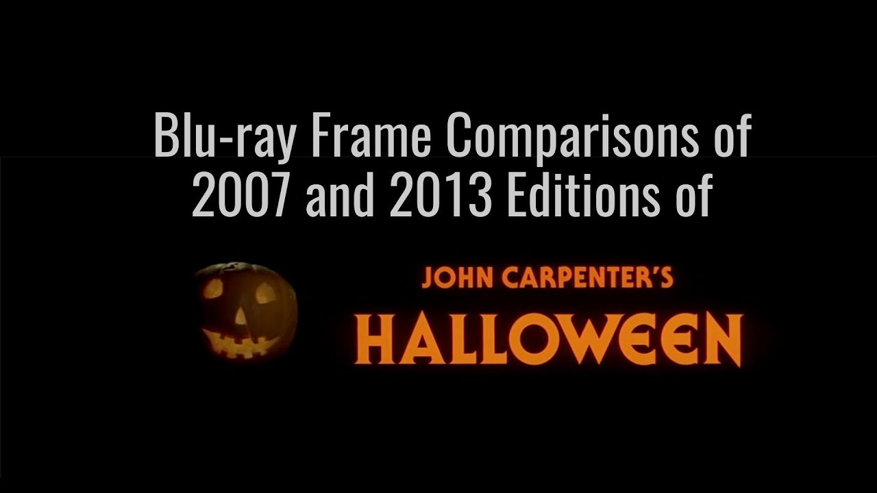 """Download """"Halloween"""" (1978) Blu-ray comparison, 2007 and 2013 editions, v2"""