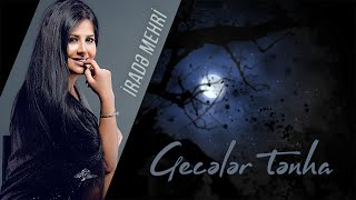 Irade Mehri - Geceler Tenha 2020 (Audio)