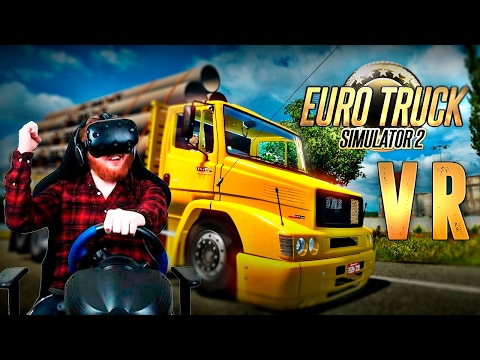 Euro Truck Simulator 2: VR gameplay with HTC Vive and racing