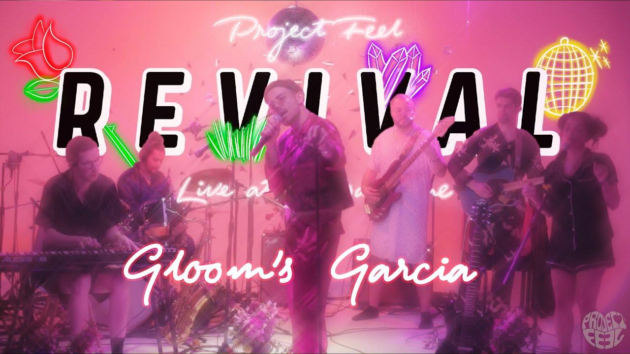 Gloom's Garcia: LIVE REVIVAL PERFORMANCE