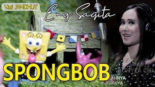 Eny Sagita - SpongBob - Versi Jandhut