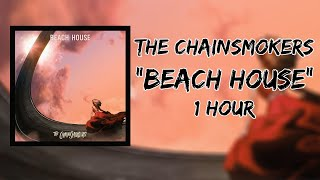The Chainsmokers - Beach House (1 Hour LOOP)