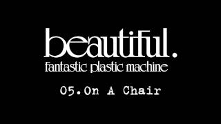"Fantastic Plastic Machine / 05. On A Chair (2001.1.17 in stores """"..."