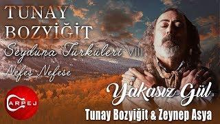 Seyduna Türküleri 8 / Tunay Bozyiğit & Zeynep Asya - Yakasız Gül  Resimi