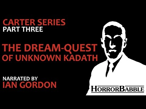 """Carter Series: """"The Dream-Quest of Unknown Kadath"""" by H. P. Lovecraft"""