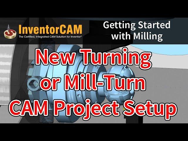 InventorCAM入門影片-在CAM項目中新增新車削或銑削