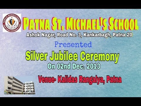 Patna St. Michael's School (Silver Jubilee Ceremony) || On 02nd Dec. 2013 || Venue Kalidas Rangalya
