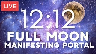 1212 FULL MOON MANIFESTING PORTAL   528hz FREQUENCY MUSIC  KUNDALINI ENERGY  DECEMBER 12 2019