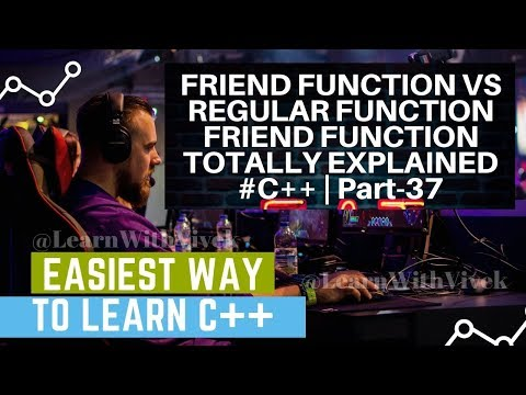 friend-function-vs-regular-function-friend-function-totally-explained-#c++-|-part-37