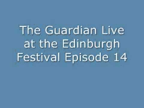 The Guardian Live at the Edinburgh Festival Episode 14