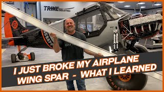 I Just Broke My Airplane Wing Spar - What I Learned | Scrappy #47