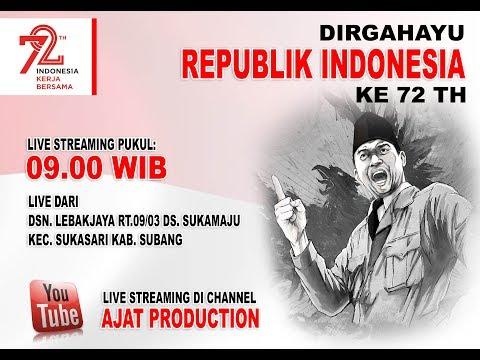 SIARAN LANGSUNG DIRGAHAYU REPUBLIK INDONESIA KE 72 | ANGORT 09