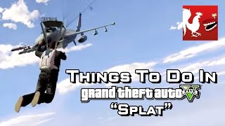 Things To Do in GTA V - Splat