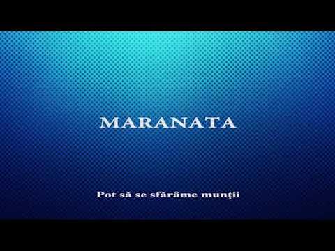 Maranata - Pot sã se sfãrâme muntii