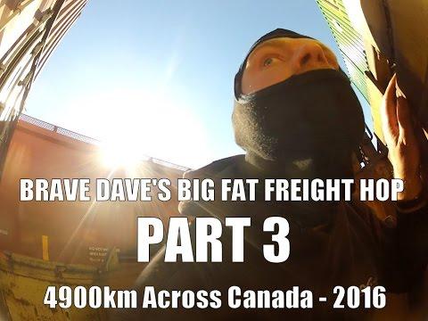 Brave Dave's Big Fat Freight Hop - Part 3