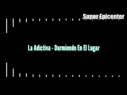 """La Adictiva - Durmiendo En El Lugar Equivocado """"EPICENTER"""""""