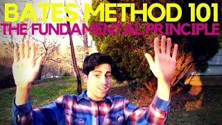 Bates Method 101: The Fundamental Principle