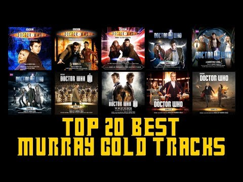 Top 20 Murray Gold DOCTOR WHO Tracks