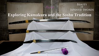 Beauty of Japanese Swords (English Version) Part 6:Exploring Kamakura and the Soshu Tradition