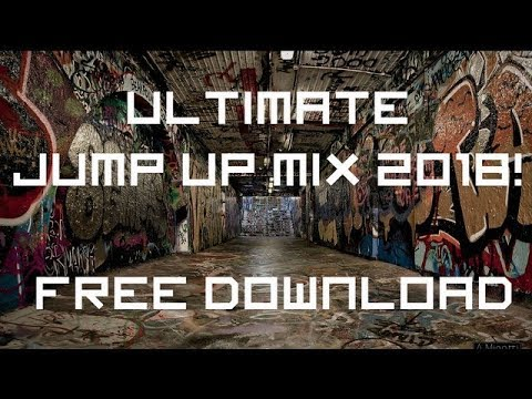 ULTIMATE JUMP UP MIX 2018! FULL TRACKLIST +  DOWNLOAD