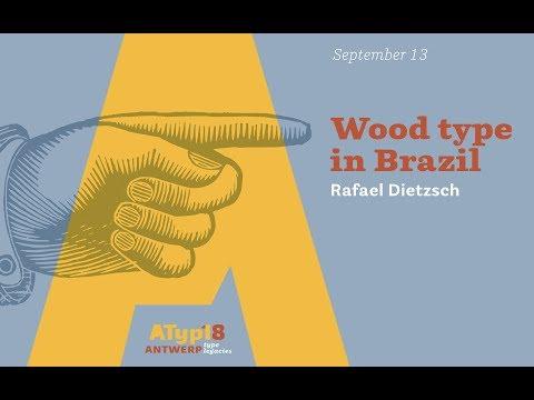 Rafael Dietzsch - Wood type in Brazil