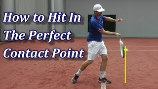 How Ideal Contact Point Unlocks The Power Of Tennis Strokes