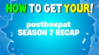 How To Get Your Fortnite Season 7 RECAP Video!!!