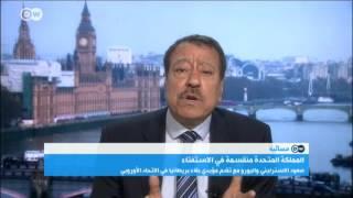 عبد الباري عطوان: بريطانيا تعول على علاقاتها مع العرب وهم معنيون في المقابل بأوروبا قوية