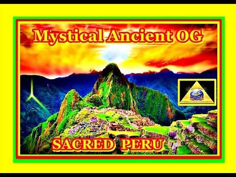 Sacred Peru - Mystical Land of 'Ancient OG'