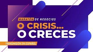 Maratón de Negocio: O Crisis… O Creces