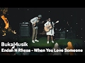 Endah N Rhesa - When You Love Someone | BukaMusik