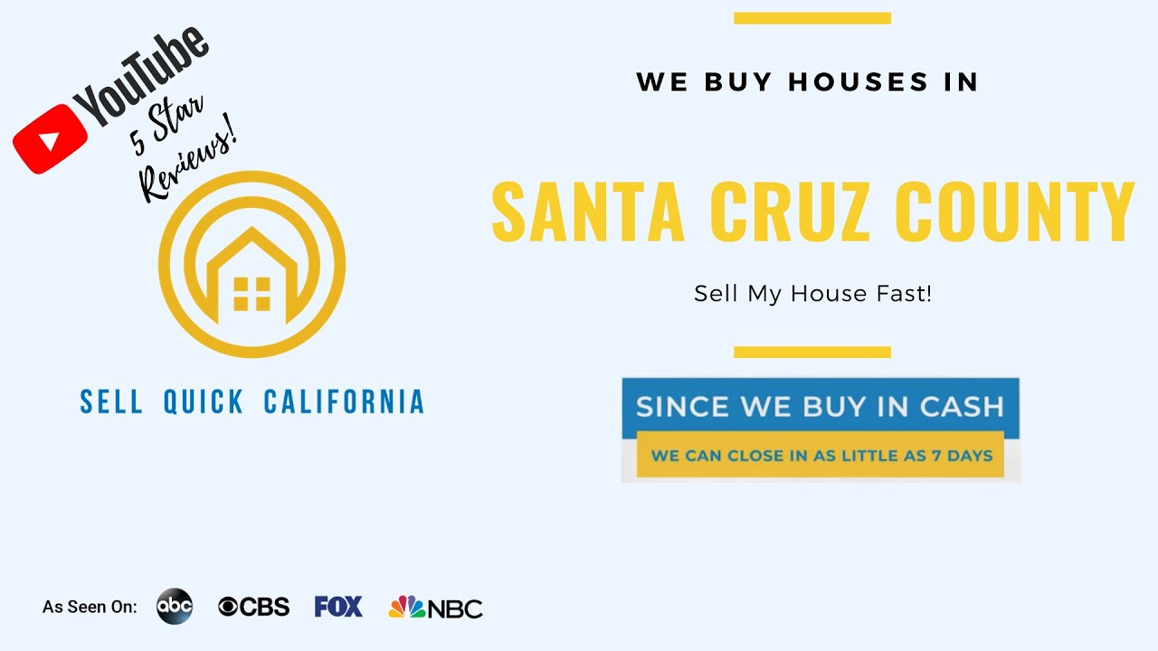 "We Buy Houses In Santa  Cruz County  | Asking to ""Sell My House Fast?"""