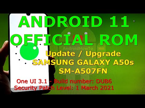 How to Update Samsung Galaxy A50s SM-A507FN to Android 11 Official One UI 3.1