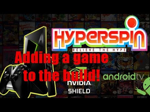 Hyperspin Android on Shield TV adding games