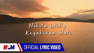 Nikita Willy - Keyakinan Hati (Official Lyric Video)