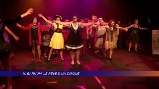 Yvelines | M.BARNUM, le rêve d'un cirque