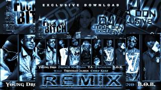DJ JT DA DON EXCLUSIVE YOUNG DRO FDB REMIX T.I.,FRANSENO, FRENCH MONTANTA B.O.B. WALE CHIEF KEEF Mp3
