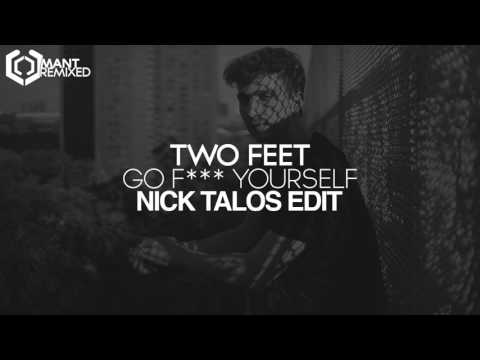 Two Feet - Go F*** Yourself (Nick Talos Edit)